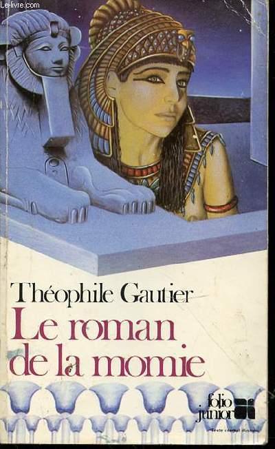 LE ROMAN DE LA MOMIE - ILLUSTRATIONS D'ALEXANDRE LUNOIS. COLLECTION
