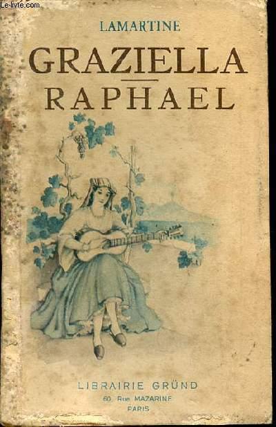 GRAZIELLA - RAPHAEL : PAGES DE LA VINGTIEME ANNEE. LA BIBLIOTHEQUE PRECIEUSE.