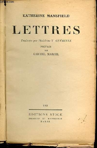 LETTRES - TRADUITES PAR MADELEINE T. GUERITTE / PREFACE DE GABRIEL MARCEL.