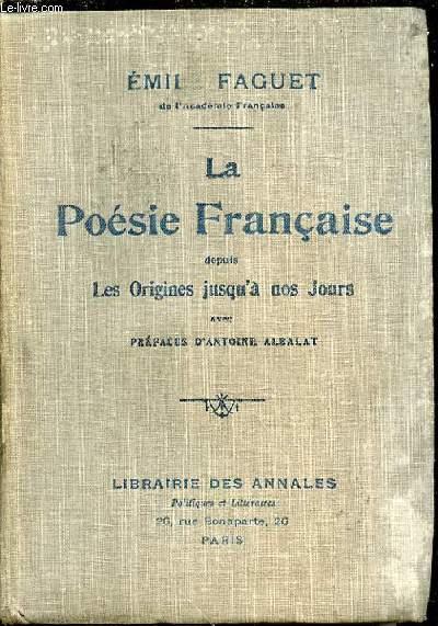 LA POESIE FRANCAISE DEPUIS LES ORIGINES JUSQU'A NOS JOURS AVEC PREFACES D'ANTOINE ALBALAT.