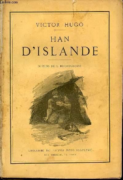 HAN D'ISLANDE - DESSINS DE G. ROCHEGROSSE.