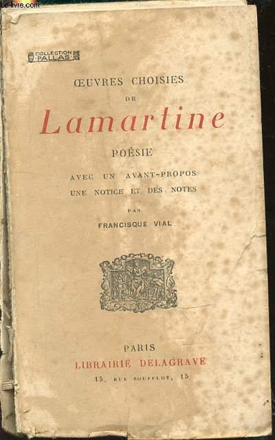 OEUVRES CHOISIES DE LAMARTINE : POESIES - AVEC UN AVANT-PROPOS, UNE NOTICE ET DES NOTES PAR FRANCISQUE VIAL. COLLECTION