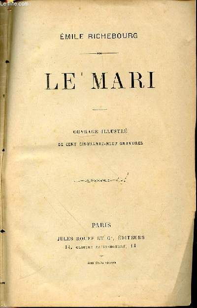 LE MARI - OUVRAGE ILLUSTRE DE 159 GRAVURES.
