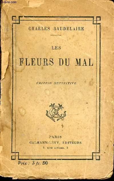 LES FLEURS DU MAL - EDITION DEFINITIVE.