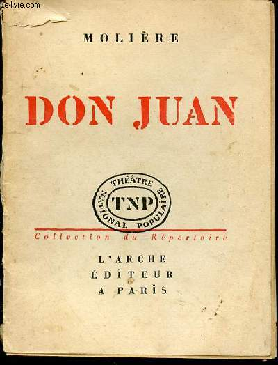 DON JUAN - COLLECTION DU REPERTOIRE / THEATRE NATIONAL POPULAIRE.