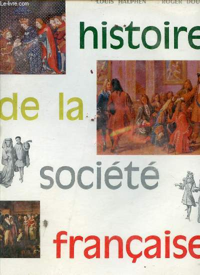 HISTOIRE DE LA SOCIETE FRANCAISE - VOLUME 6 DE LA LA COLLECTION