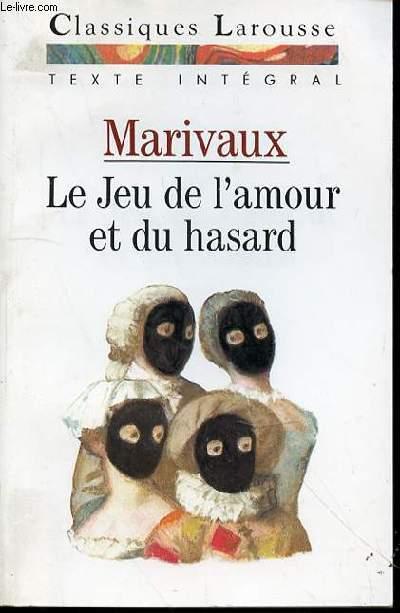 LE JEU DE L'AMOUR ET DU HASARD : COMEDIE - TEXTE INTEGRAL / CLASSIQUES LAROUSSE.