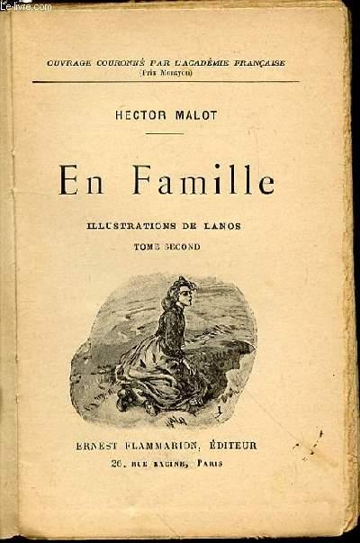 EN FAMILLE : TOME SECOND - ILLUSTRATIONS DE LANOS / OUVRAGE COURONNE PAR L'ACADEMIE FRANCAISE.