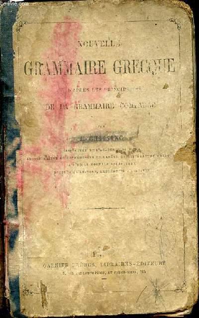 NOUVELLE GRAMMAIRE GRECQUE D'APRES LES PRINCIPES DE LA GRAMMAIRE COMPAREE.