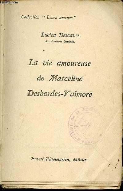LA VIE AMOUREUSE DE MARCELINE DESBORDES-VALMORE - COLLECTION