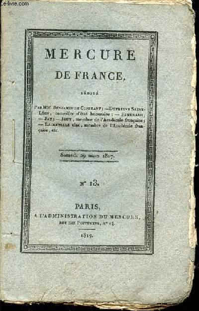 MERCURE DE FRANCE N°13 REDIGE PAR MM. BENJAMN DE CONSTANT, DUFRESNE SAINT LEON, ESMENARD, JAY, JOUY, LACRETELLE - SAMEDI 29 MARS 1817.