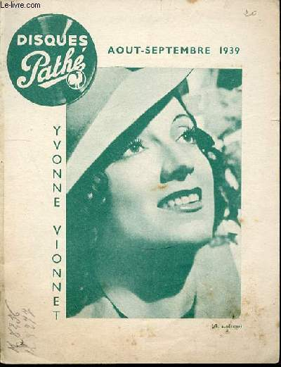 DISQUES PATHE AOUT-SEPTEMBRE 1939 - CHANSONS-MUSIC-HALL : RINA KETTY, BRUNO CLAIR, LILY DUVERNEUIL / ORCHESTRE DE DANSE : RAY VENTURA ET SES COLLEGIENS, JOE LOSS AND HIS BAND / JEAN TRANCHANT / ETC.
