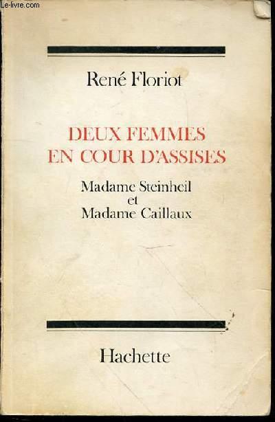 DEUX FEMMES EN COUR D'ASSISES : MADAME STEINHEIL ET MADAME CAILLAUX.
