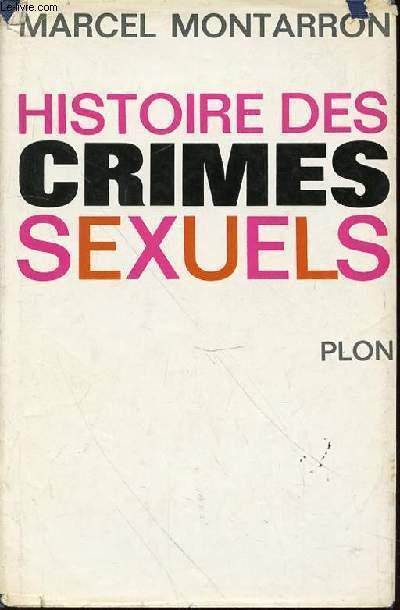HISTOIRE DES CRIMES SEXUELS.