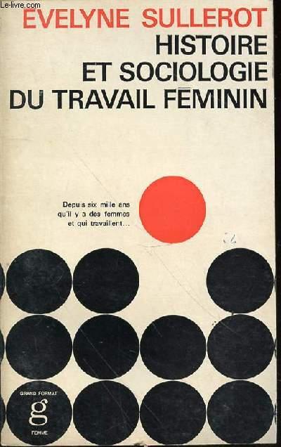 HISTOIRE ET SOCIOLOGIE DU TRAVAIL FEMININ : ESSAI.
