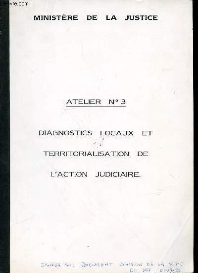 ATELIER N°3 : DIAGNOSTICS LOCAUX ET TERRITORIALISATION DE L'ACTION JUDICIAIRE.