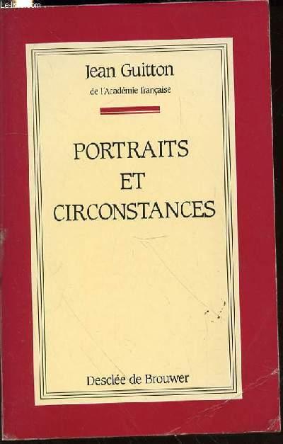 PORTRAITS ET CIRCONSTANCE - CHRONIQUES / PRESENTATION ET NOTES PAR GONZAGUE WILLIATTE.