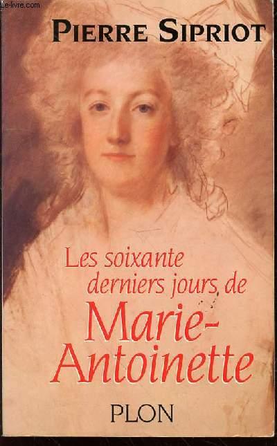 LES SOIXANTE DERNIERS JOURS DE MARIE-ANTOINETTE du 3 août 1793