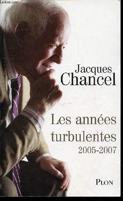 LES ANNEES TURBULENTES : JOURNAL 2005-2007.