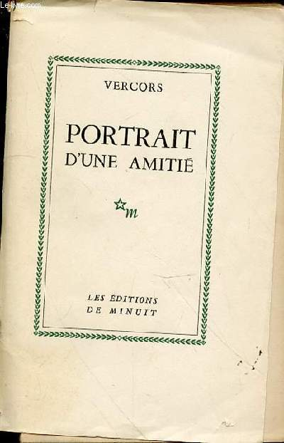 PORTRAIT D'UNE AMITIE.