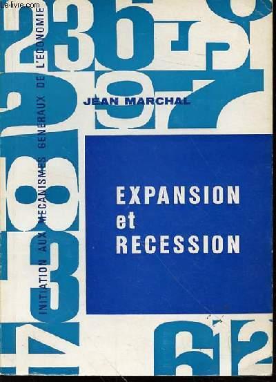 EXPANSION ET RECESSION - INITIATION AUX MECANISMES GENERAUX DE L'ECONOMIE.