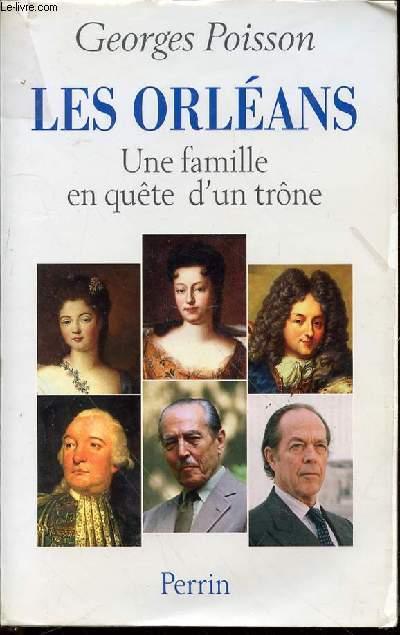LES ORLEANS : UNE FAMILLE EN QUETE D'UN TRONE.