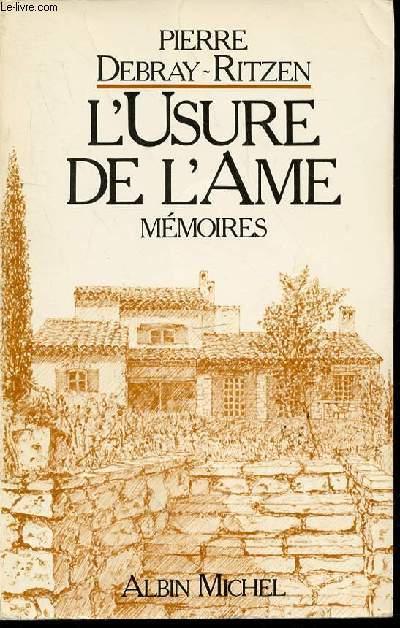 L'USURE DE L'AME : MEMOIRES.