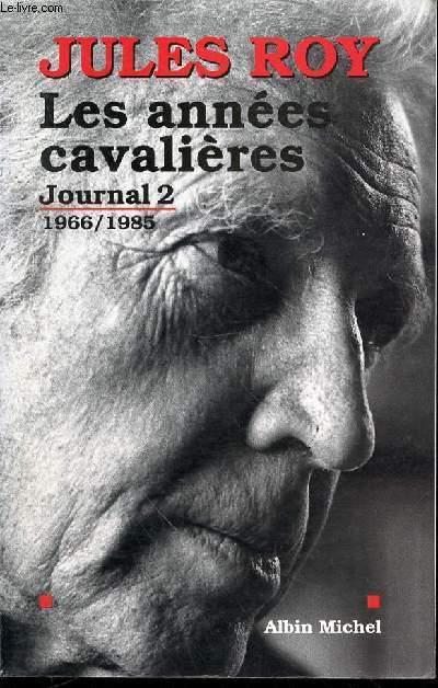LES ANNEES CAVALIERES - JOURNAL 2 : 1966-1985.