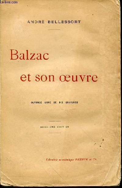 BALZAC ET SON OEUVRE - DEUXIEME EDITION.