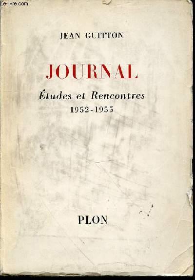 JOURNAL : ETUDES ET RENCONTRES 1952-1955.