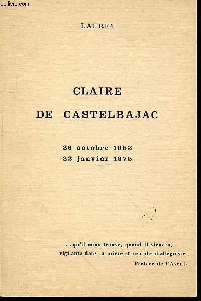 CLAIRE DE CASTELBAJAC : 26 OCTOBRE 1953 / 22 JANVIER 1975.