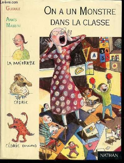 ON A UN MONSTRE DANS LA CLASSE ! - ILLUSTRATIONS DE ANAIS MASSINI. COLLECTION