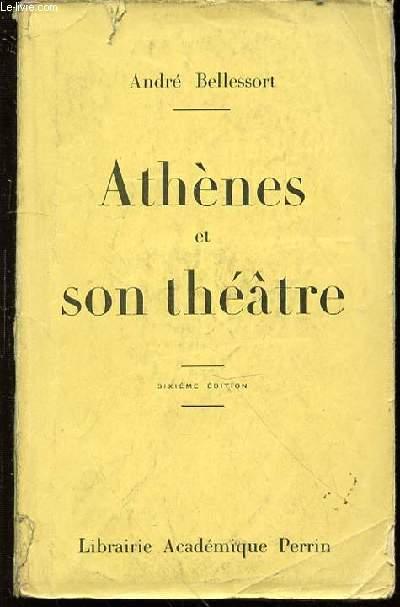 ATHENES ET SON THEATRE : COURS PROFESSE A LA SOCIETE DES CONFERENCES - SIXIEME EDITION.