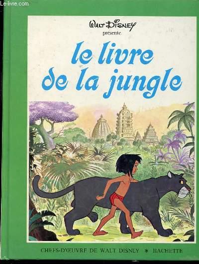 LE LIVRE DE LA JUNGLE - CHEFS-D'OEUVRE DE WALT DISNEY.