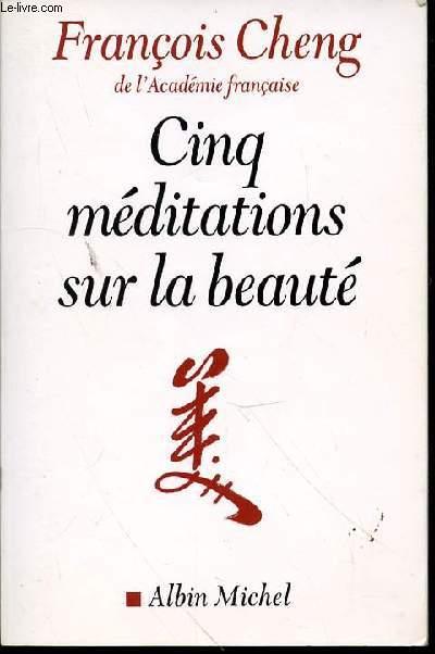 CINQ MEDITATIONS SUR LA BEAUTE.
