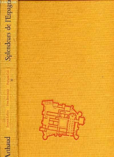 SPLENDEURS DE L'ESPAGNE - INTRODUCTION DE JACQUES LAFAYE / THEMES DE FRANCOIS CALI.