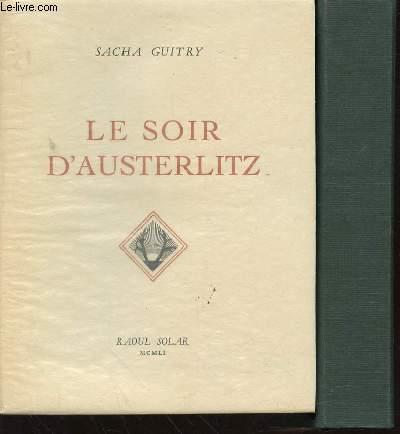 OEUVRE DE SACHA GUITRY - TOME IX : LE SOIR D'AUSTERLITZ.