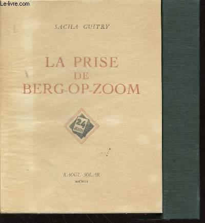 OEUVRE DE SACHA GUITRY - TOME V : LA PRISE DE BERG-OP-ZOOM.