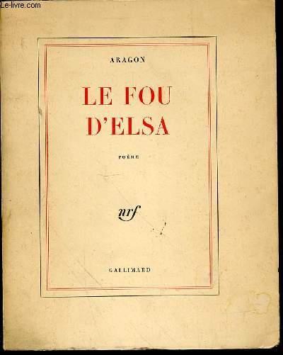 LE FOU D'ELSA : POEME - EDITION ORIGINALE.