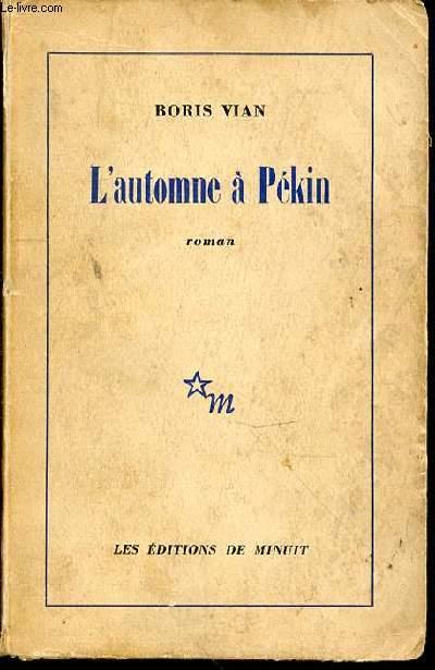 L'AUTOMNE A PEKIN - ROMAN.