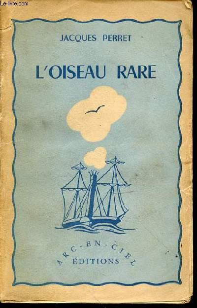 L 'OISEAU RARE : NOUVELLES.