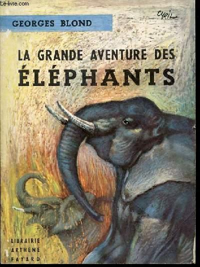 LA GRANDE AVENTURE DES ELEPHANTS.