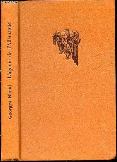 L'AGONIE DE L'ALLEMAGNE 1944-1945.