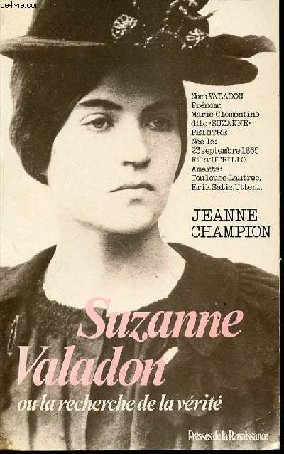 SUZANNE VALADON OU LA RECHERCHE DE LA VERITE.