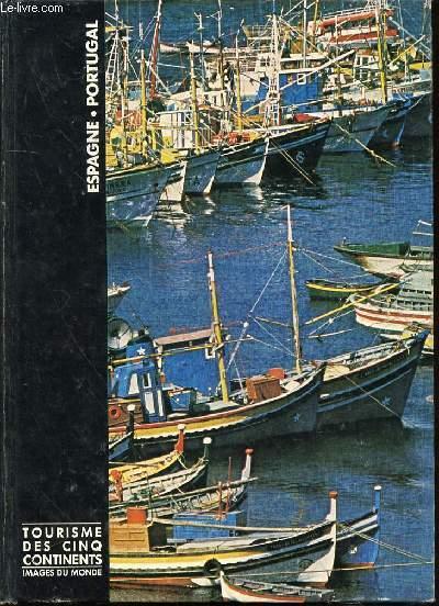 ESPAGNE, PORTUGAL - TOURISME DES CINQ CONTINENTS / COLLECTION