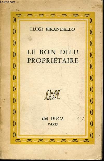 LE BON DIEU PROPRIETAIRE - NOUVELLES POUR UNE ANNEE : TOME VI.