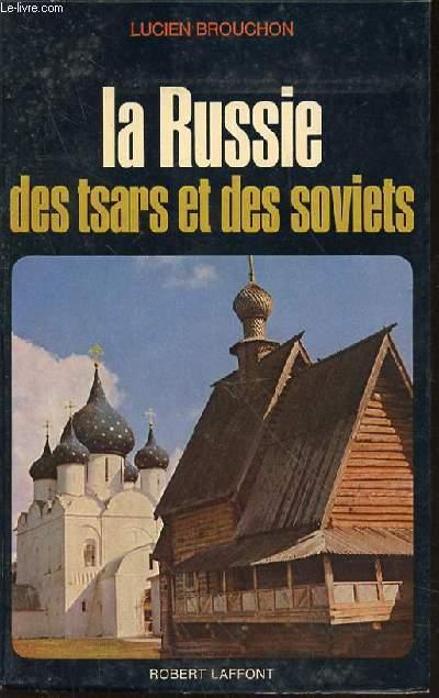 LA RUSSIE DES TSARS ET DES SOVIETS.