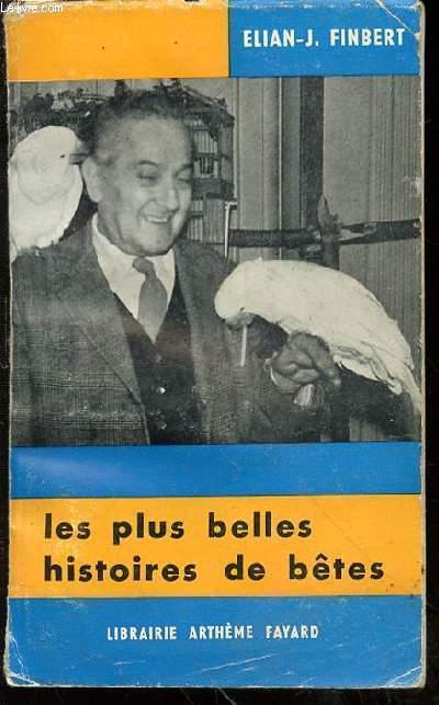 LES PLUS BELLES HISTOIRES DE BETES - ENVOI DE L'AUTEUR.