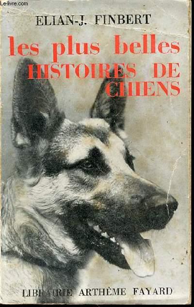 LES PLUS BELLES HISTOIRES DE CHIENS.