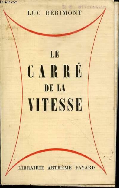 LE CARRE DE LA VITESSE.